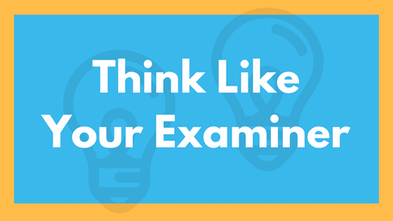 Study Tips For Distinction: Think Like Your Examiner