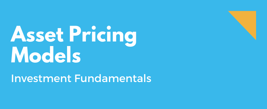 Feature Image highlighting the topic and theme for Asset Pricing Models Explained